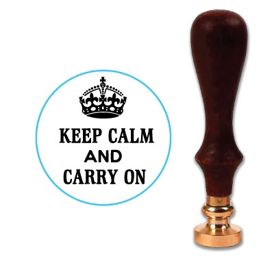Keep Calm And Carry On Wax Seal Stamp # 1386